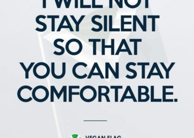 I will not stay silent so that you can stay comfortable